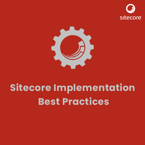 Sitecore Implementation Best Practices